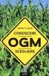 OGM. Conoscere, scegliere