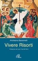 Vivere risorti - Bassanetti Andreana