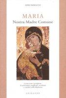 Maria nostra madre comune - Lino Baracco