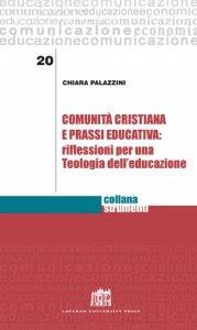 Copertina di 'Comunità cristiana e prassi educativa: riflessioni per una Teologia dell'educazione'