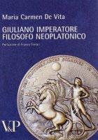 Giuliano imperatore filosofo neoplatonico - De Vita M. Carmen