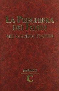 Copertina di 'La preghiera dei fedeli nei giorni festivi. Anno C'
