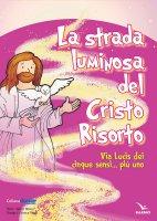 La strada luminosa del Cristo risorto (poster) - Rossi Valter