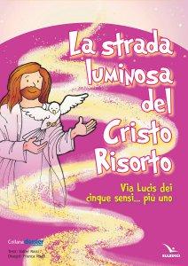 Copertina di 'La strada luminosa del Cristo risorto (poster)'