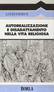 Copertina di 'Autorealizzazione e disadattamento nella vita religiosa'