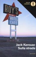Sulla strada - Kerouac Jack