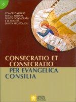 Consecratio et consecratio - Congregazione per gli istituti di vita consacrata e le società di vita apostolica