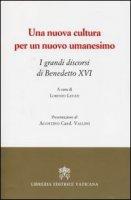 Una nuova cultura per un nuovo umanesimo - Benedetto XVI (Joseph Ratzinger)