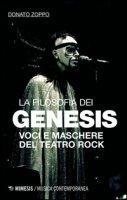 La filosofia dei Genesis. Voci e maschere del teatro rock - Zoppo Donato