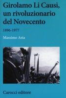Girolamo Li Causi, un rivoluzionario del Novecento 1896-1977 - Asta Massimo