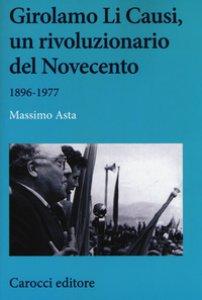 Copertina di 'Girolamo Li Causi, un rivoluzionario del Novecento 1896-1977'