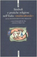 Simboli e pratiche religiose nell'Italia «multiculturale» - De Oto Antonello
