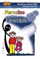 Marcolino e l'invisibile - Zattoni Gillini M.; Aimar S.