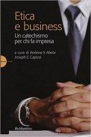 Etica e business - Andrew Abela, Joseph Capizzi