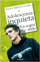 Adolescenza inquieta - Corrente Sutera Enza
