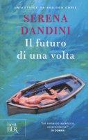 Il futuro di una volta - Dandini Serena