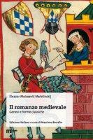 Il romanzo medievale. Genesi e forme classiche - Meletinskij Eleazar M.