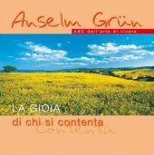 La gioia di chi si contenta - Grün Anselm