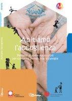 Abitiamo l'accoglienza. Percorsi di apertura possibili per comunità parrocchiali e famiglie - Caritas Ambrosiana, Servizio per la Famiglia Diocesi di Milano