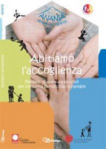 Copertina di 'Abitiamo l'accoglienza. Percorsi di apertura possibili per comunità parrocchiali e famiglie'
