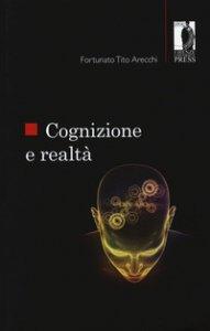 Copertina di 'Cognizione e realtà'