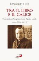 Tra il libro e il calice - Giovanni XXIII
