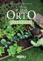 Il mio orto naturale - Carlo Cavalli