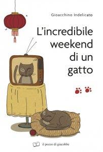 Copertina di 'Incredibile weekend di un gatto. (L')'
