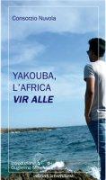 Yakouba, l'Africa vir alle. - Consorzio Nuvola