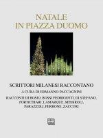 Natale in Piazza Duomo. Scrittori milanesi raccontano.