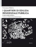 I quartieri di edilizia residenziale pubblica. Il caso studio di Barra - Addario Francesca