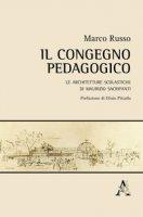 Il congegno pedagogico. Le architetture scolastiche di Maurizio Sacripanti - Russo Marco