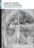 Sanctae Crucis de Villa Casarsae. Storia conservativa e di tutela - Plos Raffaella