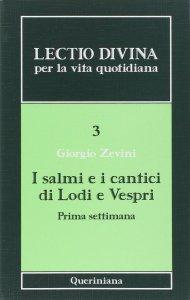 Copertina di 'Lectio divina per la vita quotidiana [vol_3] / I salmi e i cantici di lodi e vespri. Prima settimana'