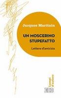 Un moscerino stupefatto - Jacques Maritain