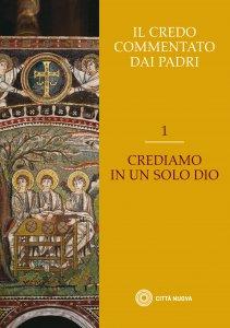 Copertina di 'Il Credo commentato dai Padri. Vol. 1'
