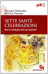Copertina di 'Sette sante celebrazioni. Breve teologia dei sacramenti'