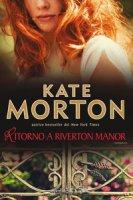 Ritorno a Riverton Manor - Morton Kate