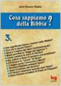 Copertina di 'Cosa sappiamo della Bibbia? [vol_3]'