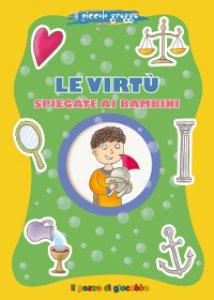 Copertina di 'Le virtù spiegate ai bambini. Il piccolo gregge'