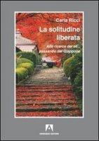 La solitudine liberata - Ricci Carla