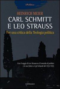 Copertina di 'Carl Schmitt e Leo Strauss. Per una critica della teologia politica'