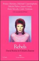 Rebels. David Bowie in 6 ritratti d'autore