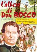 L' albero di Don Bosco. Sussidio catechistico in preparazione alla Cresima - Taroni Massimiliano