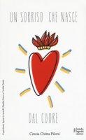 Un sorriso che nasce dal cuore - Piloni Cinzia Chitra