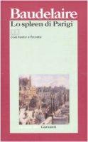Lo spleen di Parigi. Poemetti in prosa. Testo francese a fronte - Baudelaire Charles