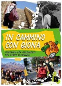 Copertina di 'In cammino con Giona. Itinerario per adolescenti nel tempo di vacanza'