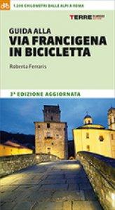 Copertina di 'Guida alla via Francigena in bicicletta'