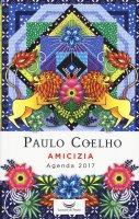 Amicizia. Agenda 2017 - Paulo Coelho