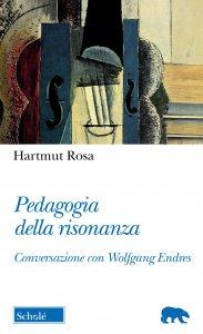 Copertina di 'Pedagogia della risonanza.'